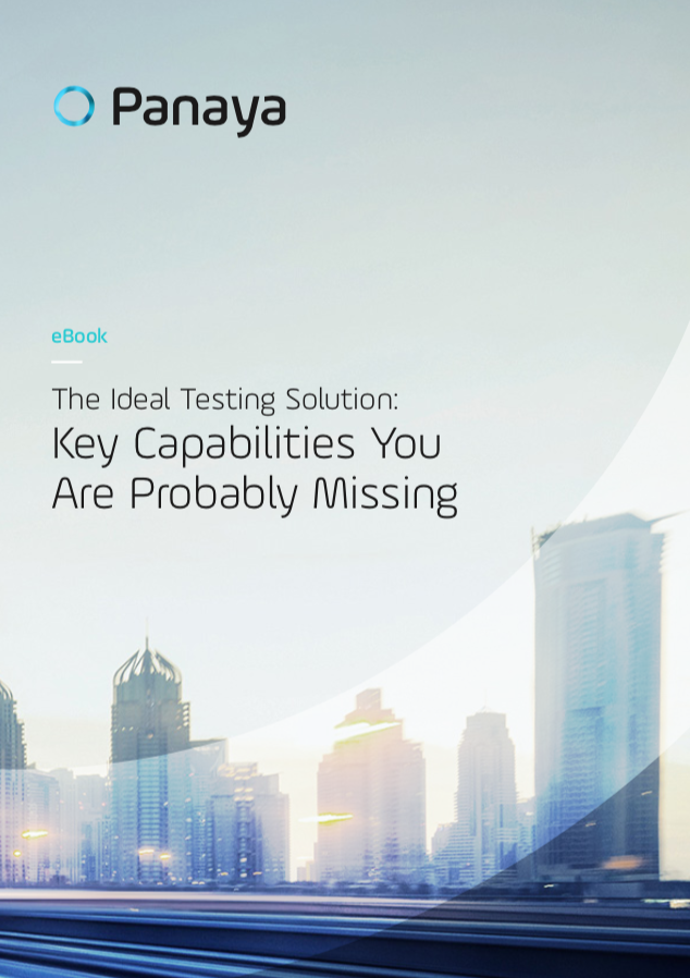 The Ideal Testing Solution: Key Capabilities You Are Probably Missing
