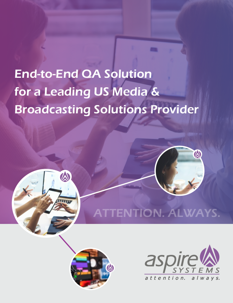 End-to-End QA Solution for a Leading US Media & Broadcasting Solutions Provider